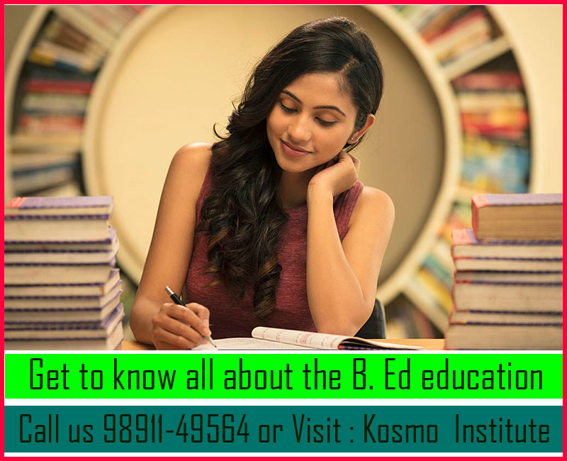 Get to know all about the B. Ed education